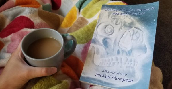 Dancing Through Graveyards with Ninth Graders by Michael Thompson